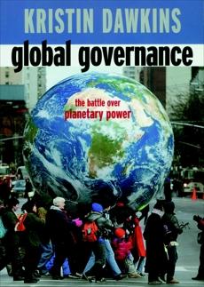 Global Governance: The Battle over Planetary Power, Dawkins, Kristin