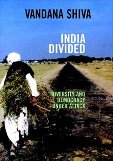 India Divided: Diversity and Democracy Under Attack, Shiva, Vandana