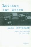 Lithium for Medea: A Novel, Braverman, Kate