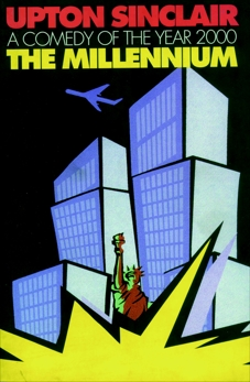 The Millennium: A Comedy of the Year 2000, Sinclair, Upton