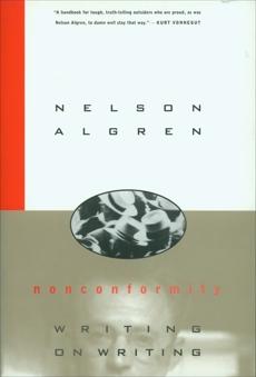 Nonconformity: Writing on Writing, Algren, Nelson