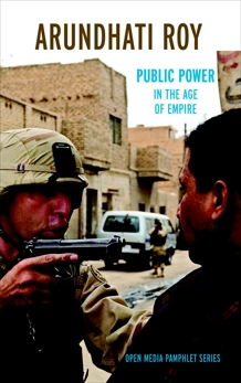 Public Power in the Age of Empire, Roy, Arundhati