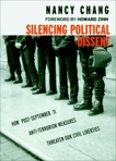 Silencing Political Dissent: How Post-September 11 Anti-Terrorism Measures Threaten Our Civil Liberties, Chang, Nancy
