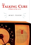 The Talking Cure: A Memoir of Life on Air, Feder, Mike