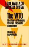 The WTO: Five Years of Reasons to Resist Corporate Globalization, Wallach, Lori & Sforza, Michelle