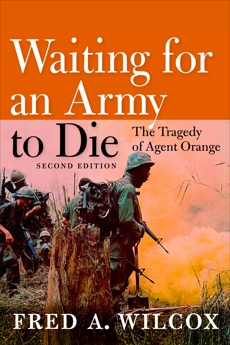 Waiting for an Army to Die: The Tragedy of Agent Orange, Wilcox, Fred A.