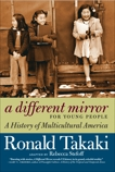 A Different Mirror for Young People: A History of Multicultural America, Takaki, Ronald