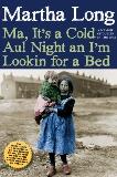 Ma, It's a Cold Aul Night an I'm Lookin for a Bed: A Memoir of Dublin in the 1960s, Long, Martha