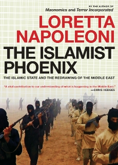 The Islamist Phoenix: The Islamic State (ISIS) and the Redrawing of the Middle East, Napoleoni, Loretta