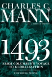 1493 for Young People: From Columbus's Voyage to Globalization, Mann, Charles