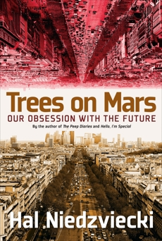Trees on Mars: Our Obsession with the Future