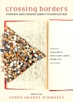 Crossing Borders: Stories and Essays about Translation,