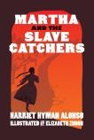 Martha and the Slave Catchers, Alonso, Harriet Hyman