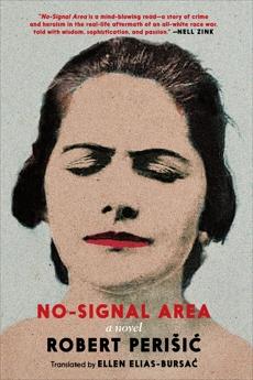 No-Signal Area: A Novel, Perisic, Robert