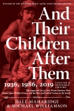 And Their Children After Them: The Legacy of Let Us Now Praise Famous Men: James Agee, Walker Evans, and the Rise and Fall of Cotton in the South, Maharidge, Dale