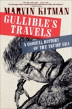 Gullible's Travels: A Comical History of the Trump Era, Kitman, Marvin