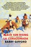 Black Sun Rising / La Corazonada: A novel / una novela, Gifford, Barry