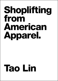 Shoplifting From American Apparel, Lin, Tao
