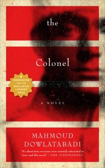 The Colonel: A Novel, Dowlatabadi, Mahmoud