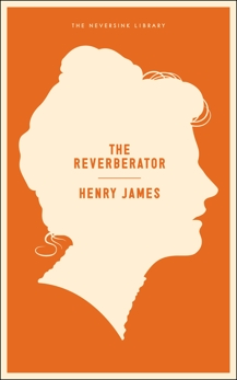 The Reverberator: A Novel
