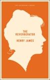 The Reverberator: A Novel, James, Henry