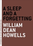 A Sleep and a Forgetting, Howells, William Dean