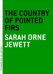 The Country of the Pointed Firs, Jewett, Sarah Orne