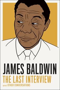 James Baldwin: The Last Interview: and other Conversations, Baldwin, James