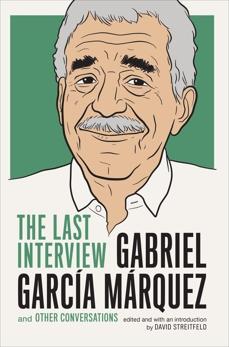 Gabriel Garcia Marquez: The Last Interview: and Other Conversations, García Márquez, Gabriel