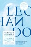 Becoming Leonardo: An Exploded View of the Life of Leonardo da Vinci, Lankford, Mike