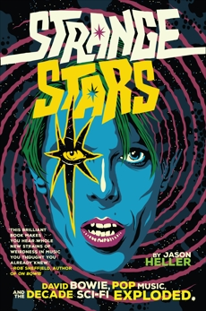 Strange Stars: How Science Fiction and Fantasy Transformed Popular Music, Heller, Jason