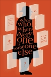 Who's Who When Everyone is Someone Else, Rose, C.D.