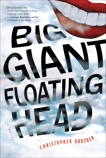 Big Giant Floating Head, Boucher, Christopher