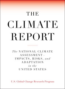 The Climate Report: National Climate Assessment-Impacts, Risks, and Adaptation in the United States,