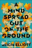 A Mind Spread Out on the Ground, Elliott, Alicia