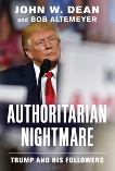 Authoritarian Nightmare: Trump and His Followers, Altemeyer, Bob & Dean, John W.