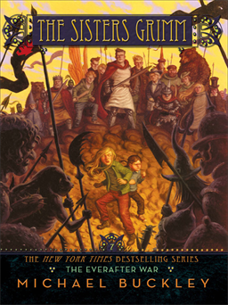 The Everafter War (Sisters Grimm #7), Buckley, Michael