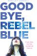 Goodbye, Rebel Blue, Coriell, Shelley