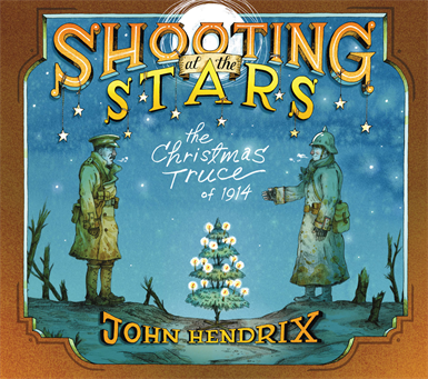 Shooting at the Stars: The Christmas Truce of 1914, Hendrix, John