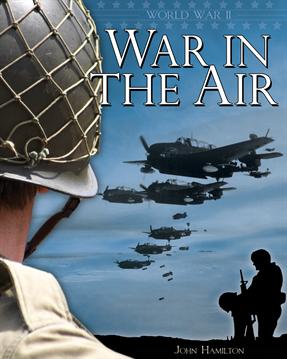 World War II: War in the Air, Hamilton, John
