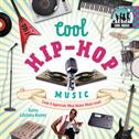 Cool Hip-Hop Music: Create & Appreciate What Makes Music Great!, Kenney, Karen Latchana