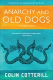 Anarchy and Old Dogs, Cotterill, Colin