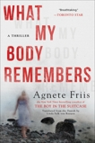 What My Body Remembers, Friis, Agnete