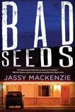 Bad Seeds, Mackenzie, Jassy