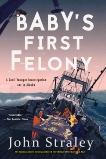 Baby's First Felony, Straley, John