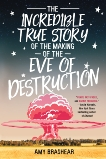 The Incredible True Story of the Making of the Eve of Destruction, Brashear, Amy
