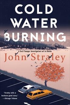 Cold Water Burning, Straley, John