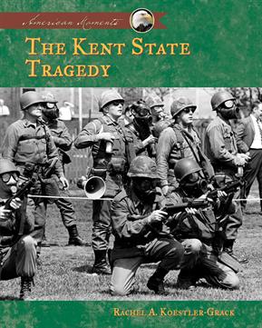 Kent State Tragedy, Koestler-Grack, Rachel A.