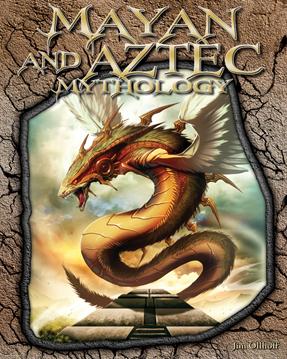 Mayan and Aztec Mythology, Ollhoff, Jim