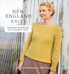New England Knits: Timeless Knitwear with a Modern Twist, Macdonald, Cecily & LaBarre, Melissa
